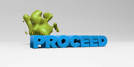 PROCEED - 3D rendered colorful headline illustration.  Can be used for an online banner ad or a print postcard.