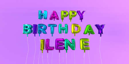 Happy Birthday Ilene card with balloon text - 3D rendered stock image. This image can be used for a eCard or a print postcard.