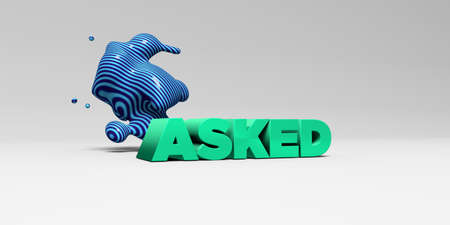 asked: ASKED - 3D rendered colorful headline illustration.  Can be used for an online banner ad or a print postcard.
