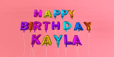 Happy Birthday Kayla card with balloon text - 3D rendered stock image. This image can be used for a eCard or a print postcard.