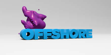 OFFSHORE - 3D rendered colorful headline illustration.  Can be used for an online banner ad or a print postcard. Stock Photo
