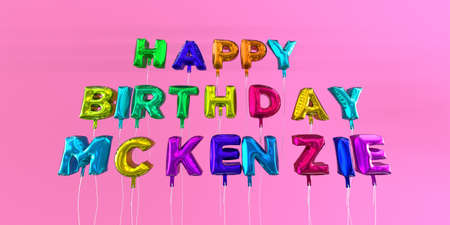 Happy Birthday Mckenzie card with balloon text - 3D rendered stock image. This image can be used for a eCard or a print postcard.