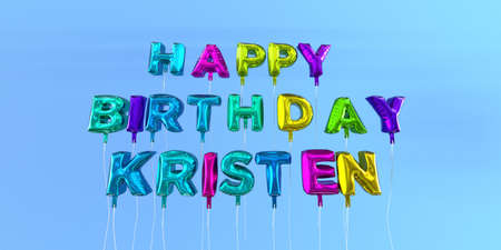 Happy Birthday Kristen card with balloon text - 3D rendered stock image. This image can be used for a eCard or a print postcard. Stock Photo - 66354471