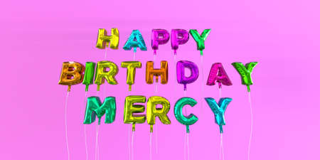 Happy Birthday Mercy card with balloon text - 3D rendered stock image. This image can be used for a eCard or a print postcard.