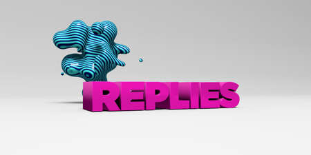 replies: REPLIES - 3D rendered colorful headline illustration.  Can be used for an online banner ad or a print postcard.