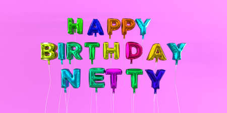 netty: Happy Birthday Netty card with balloon text - 3D rendered stock image. This image can be used for a eCard or a print postcard.