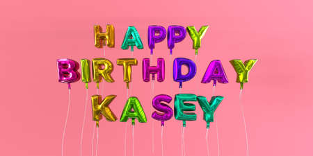 ecard: Happy Birthday Kasey card with balloon text - 3D rendered stock image. This image can be used for a eCard or a print postcard. Stock Photo