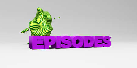 episodes: EPISODES - 3D rendered colorful headline illustration.  Can be used for an online banner ad or a print postcard.