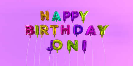 Happy Birthday Joni card with balloon text - 3D rendered stock image. This image can be used for a eCard or a print postcard.