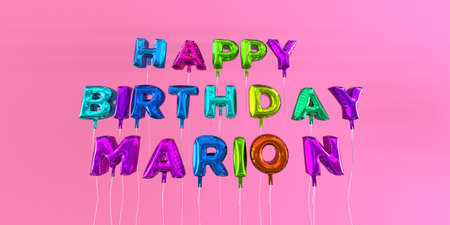 marion: Happy Birthday Marion card with balloon text - 3D rendered stock image. This image can be used for a eCard or a print postcard. Stock Photo