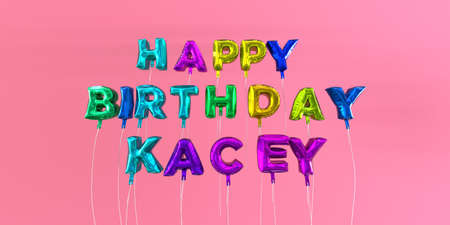 Happy Birthday Kacey card with balloon text - 3D rendered stock image. This image can be used for a eCard or a print postcard.
