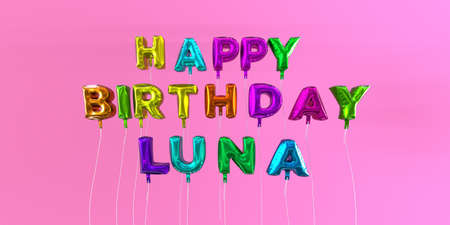 Happy Birthday Luna card with balloon text - 3D rendered stock image. This image can be used for a eCard or a print postcard. Stock Photo - 66356844