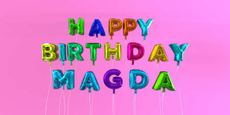 Happy Birthday Magda card with balloon text - 3D rendered stock image. This image can be used for a eCard or a print postcard.