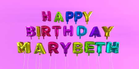 ecard: Happy Birthday Marybeth card with balloon text - 3D rendered stock image. This image can be used for a eCard or a print postcard.