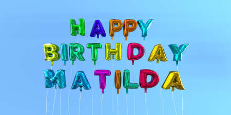 Happy Birthday Matilda card with balloon text - 3D rendered stock image. This image can be used for a eCard or a print postcard.