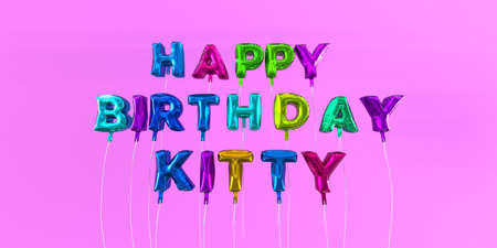 Happy Birthday Kitty card with balloon text - 3D rendered stock image. This image can be used for a eCard or a print postcard.