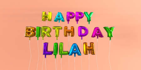 ecard: Happy Birthday Lilah card with balloon text - 3D rendered stock image. This image can be used for a eCard or a print postcard.