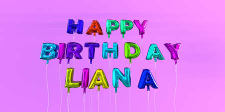 liana: Happy Birthday Liana card with balloon text - 3D rendered stock image. This image can be used for a eCard or a print postcard.