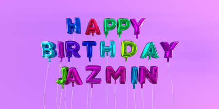 Happy Birthday Jazmin card with balloon text - 3D rendered stock image. This image can be used for a eCard or a print postcard. Stock Photo - 66371880