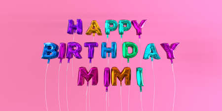 ecard: Happy Birthday Mimi card with balloon text - 3D rendered stock image. This image can be used for a eCard or a print postcard.