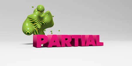 partial: PARTIAL - 3D rendered colorful headline illustration.  Can be used for an online banner ad or a print postcard.