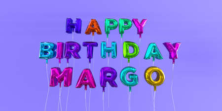 Happy Birthday Margo card with balloon text - 3D rendered stock image. This image can be used for a eCard or a print postcard.