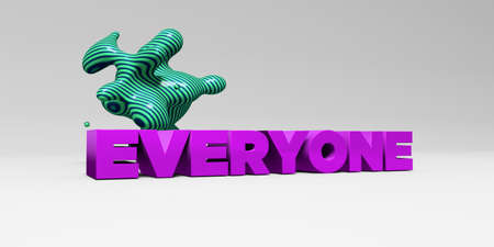everyone: EVERYONE - 3D rendered colorful headline illustration.  Can be used for an online banner ad or a print postcard.