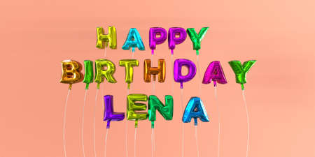 ecard: Happy Birthday Lena card with balloon text - 3D rendered stock image. This image can be used for a eCard or a print postcard. Stock Photo