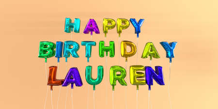 Happy Birthday Lauren card with balloon text - 3D rendered stock image. This image can be used for a eCard or a print postcard. Stock Photo - 66512623