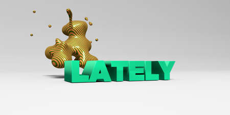 LATELY - 3D rendered colorful headline illustration.  Can be used for an online banner ad or a print postcard. Stock Photo