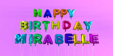 ecard: Happy Birthday Mirabelle card with balloon text - 3D rendered stock image. This image can be used for a eCard or a print postcard.