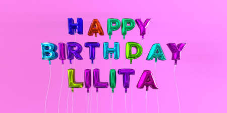 Happy Birthday Lilita card with balloon text - 3D rendered stock image. This image can be used for a eCard or a print postcard.