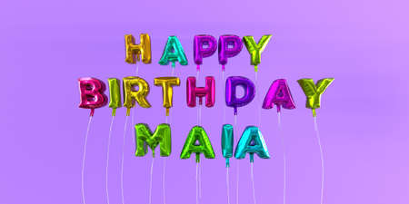 Happy Birthday Maia card with balloon text - 3D rendered stock image. This image can be used for a eCard or a print postcard.