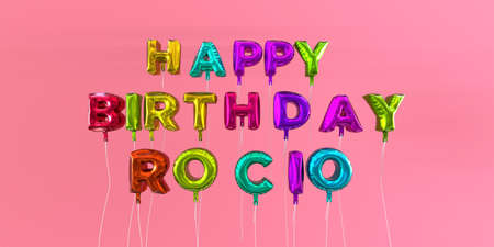 Happy Birthday Rocio card with balloon text - 3D rendered stock image. This image can be used for a eCard or a print postcard.