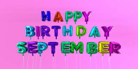 Wszystkiego Najlepszego Z Okazji Urodzin Wrzesień karta z balonowym tekstem - 3D odpłacający się akcyjny wizerunek. Ten obraz może być użyty do pocztówek elektronicznych lub pocztowych.
