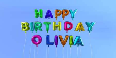 Happy Birthday Olivia card with balloon text - 3D rendered stock image. This image can be used for a eCard or a print postcard.