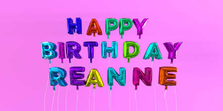 Happy Birthday Reanne card with balloon text - 3D rendered stock image. This image can be used for a eCard or a print postcard.