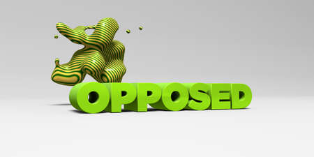 opposed: OPPOSED - 3D rendered colorful headline illustration.  Can be used for an online banner ad or a print postcard.