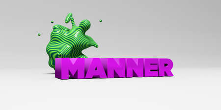 manner: MANNER - 3D rendered colorful headline illustration.  Can be used for an online banner ad or a print postcard.