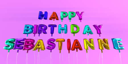 Happy Birthday Sebastianne card with balloon text - 3D rendered stock image. This image can be used for a eCard or a print postcard.