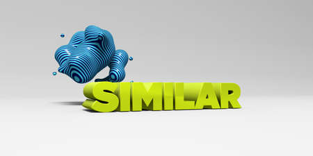 similar: SIMILAR - 3D rendered colorful headline illustration.  Can be used for an online banner ad or a print postcard.
