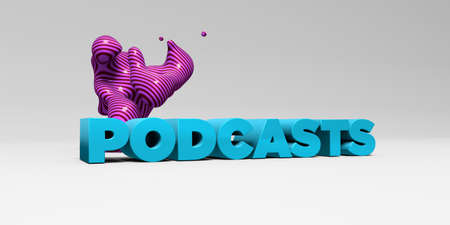 podcasts: PODCASTS - 3D rendered colorful headline illustration.  Can be used for an online banner ad or a print postcard.