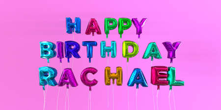 ecard: Happy Birthday Rachael card with balloon text - 3D rendered stock image. This image can be used for a eCard or a print postcard.
