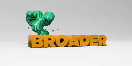 broader: BROADER - 3D rendered colorful headline illustration.  Can be used for an online banner ad or a print postcard. Stock Photo