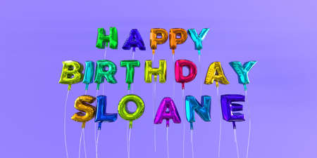 ecard: Happy Birthday Sloane card with balloon text - 3D rendered stock image. This image can be used for a eCard or a print postcard. Stock Photo