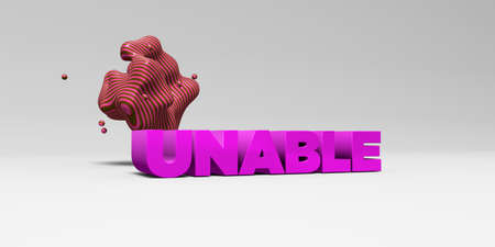 unable: UNABLE - 3D rendered colorful headline illustration.  Can be used for an online banner ad or a print postcard.