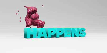 happens: HAPPENS - 3D rendered colorful headline illustration.  Can be used for an online banner ad or a print postcard.