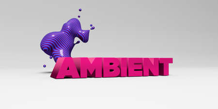 ambient: AMBIENT - 3D rendered colorful headline illustration.  Can be used for an online banner ad or a print postcard. Stock Photo