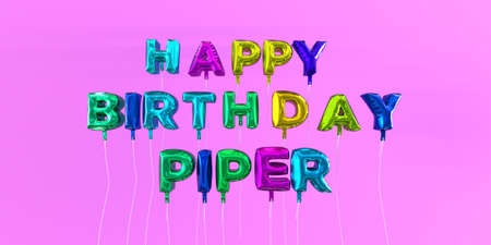 Happy Birthday Piper card with balloon text - 3D rendered stock image. This image can be used for a eCard or a print postcard. Stock Photo - 66362119