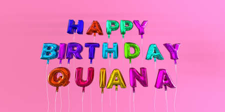 Happy Birthday Quiana card with balloon text - 3D rendered stock image. This image can be used for a eCard or a print postcard.
